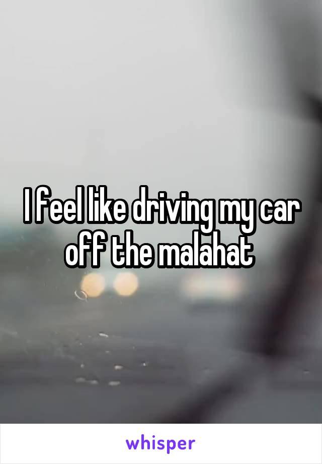 I feel like driving my car off the malahat