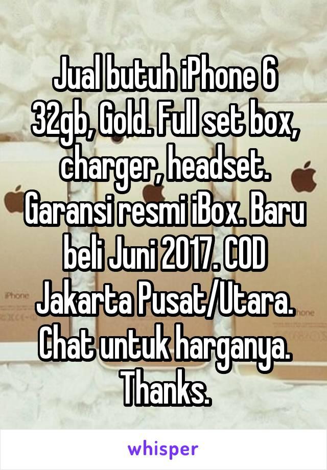Jual butuh iPhone 6 32gb, Gold. Full set box, charger, headset. Garansi resmi iBox. Baru beli Juni 2017. COD Jakarta Pusat/Utara. Chat untuk harganya. Thanks.