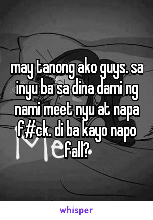 may tanong ako guys. sa inyu ba sa dina dami ng nami meet nyu at napa f#ck. di ba kayo napo fall?