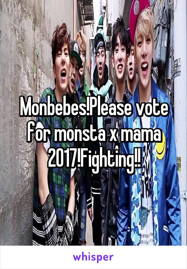 Monbebes!Please vote for monsta x mama 2017!Fighting!!