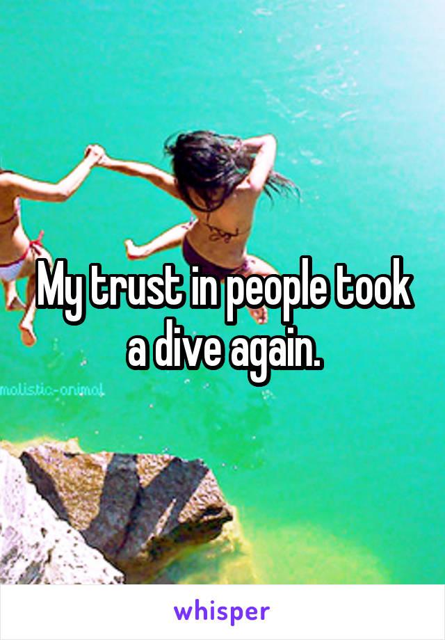 My trust in people took a dive again.