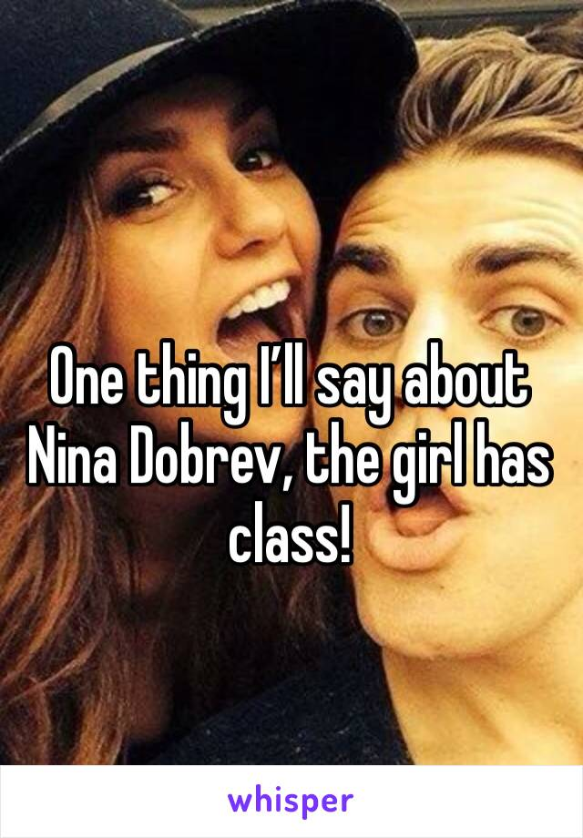 One thing I'll say about Nina Dobrev, the girl has class!
