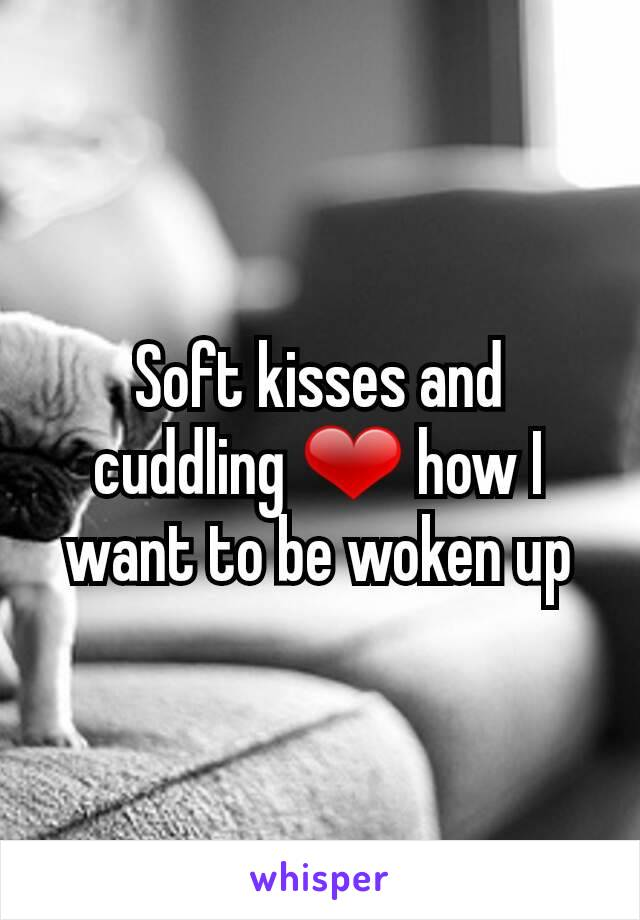 Soft kisses and cuddling ❤ how I want to be woken up