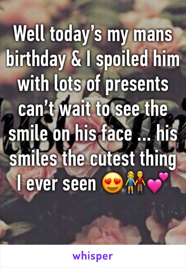 Well today's my mans birthday & I spoiled him with lots of presents can't wait to see the smile on his face ... his smiles the cutest thing I ever seen 😍👫💕