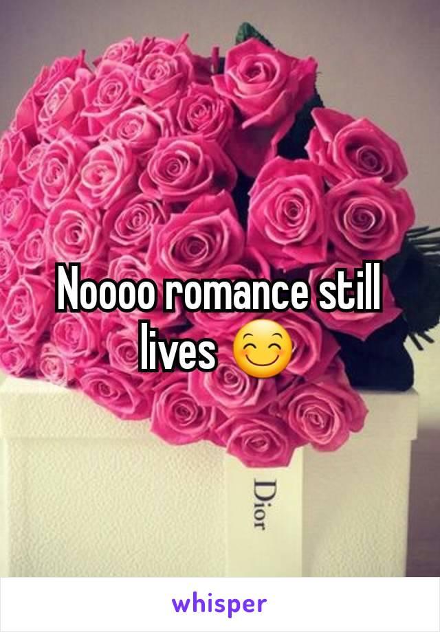 Noooo romance still lives 😊