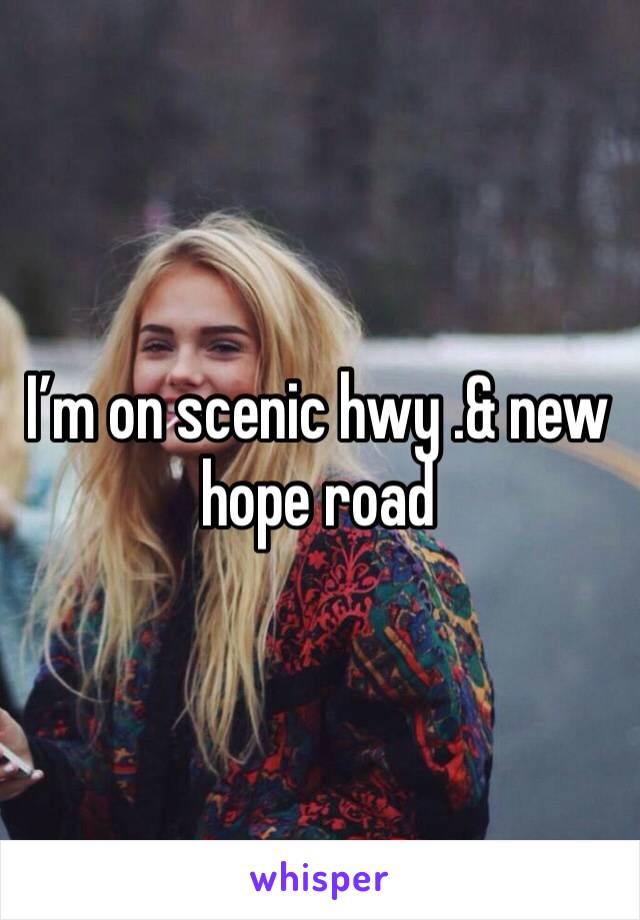 I'm on scenic hwy .& new hope road