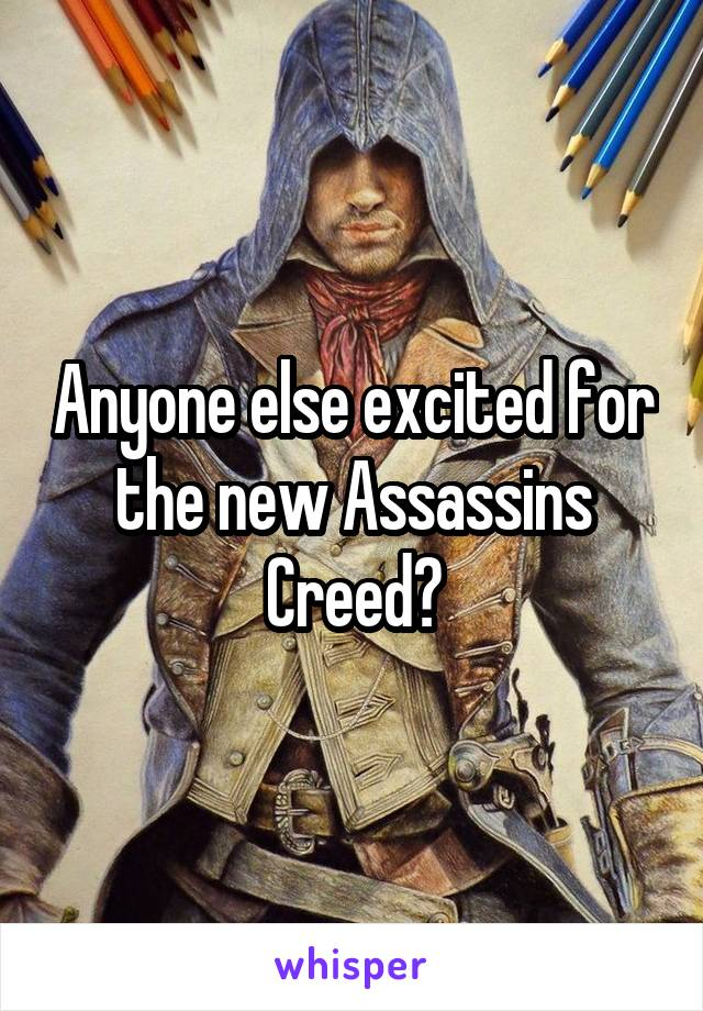 Anyone else excited for the new Assassins Creed?