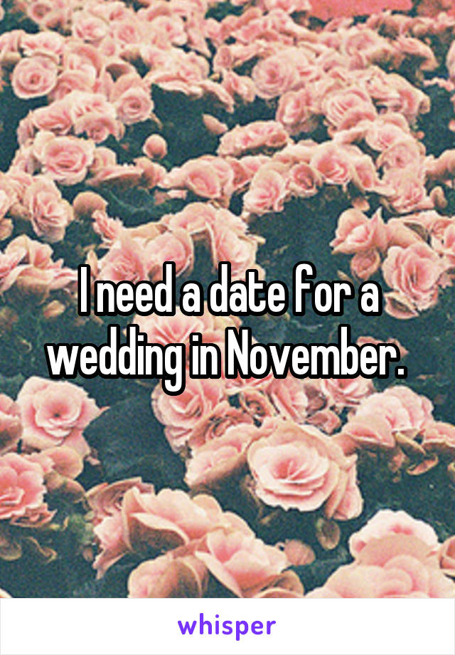 I need a date for a wedding in November.