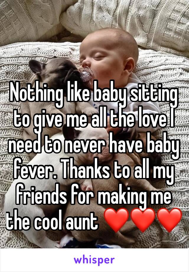 Nothing like baby sitting to give me all the love I need to never have baby fever. Thanks to all my friends for making me the cool aunt ❤️❤️❤️