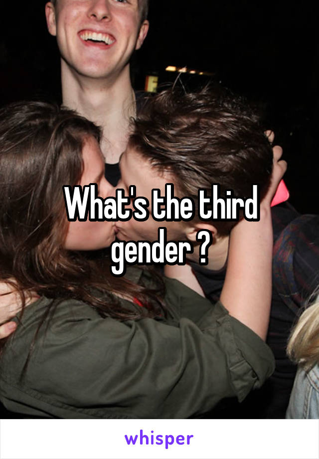 What's the third gender ?