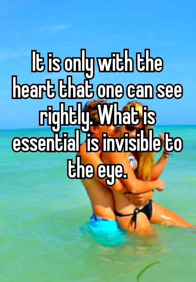 critical lens it is only with the heart that one can see rightly