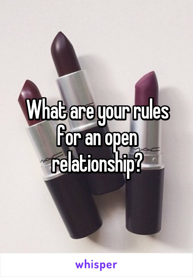 What are your rules for an open relationship?