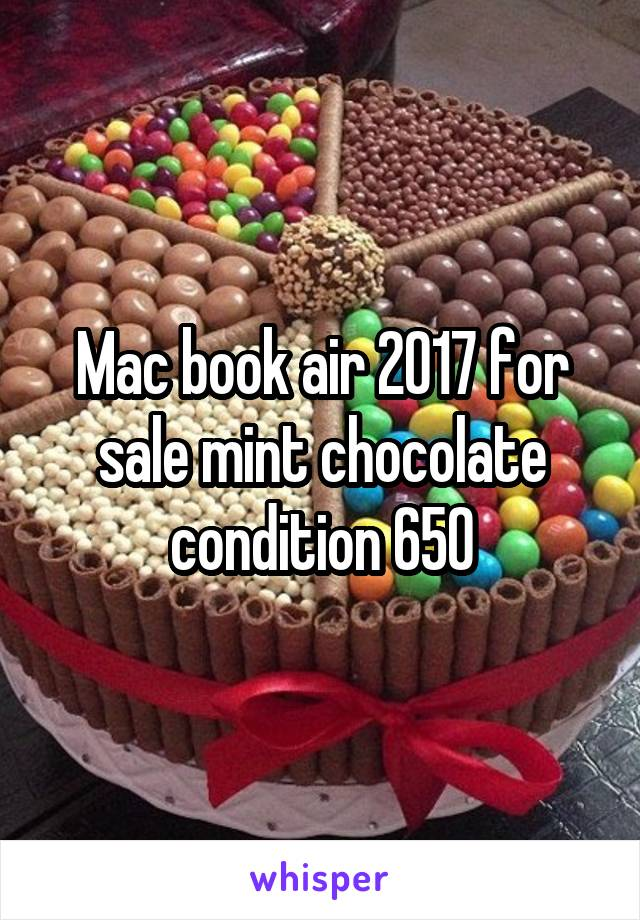 Mac book air 2017 for sale mint chocolate condition 650