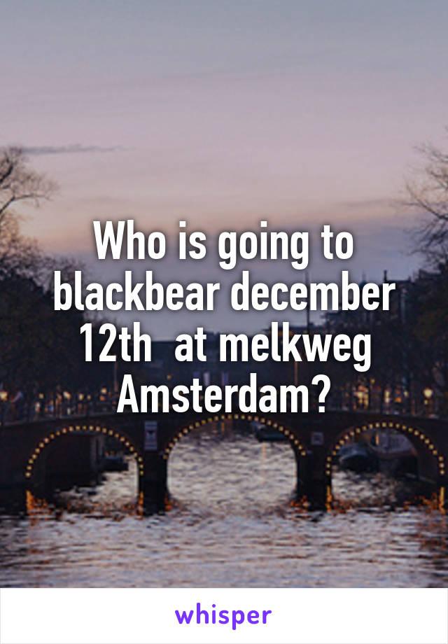 Who is going to blackbear december 12th  at melkweg Amsterdam?