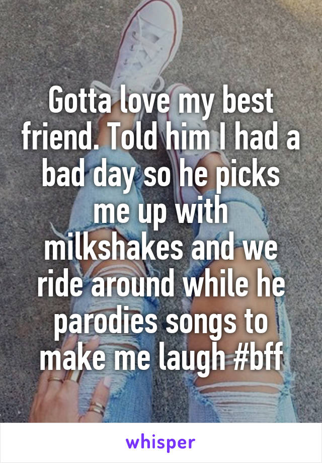 Gotta love my best friend. Told him I had a bad day so he picks me up with milkshakes and we ride around while he parodies songs to make me laugh #bff