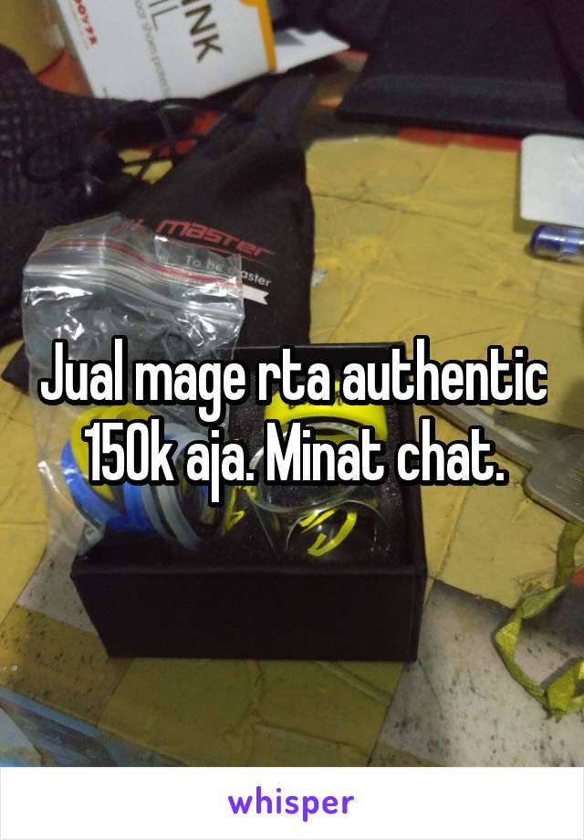 Jual mage rta authentic 150k aja. Minat chat.