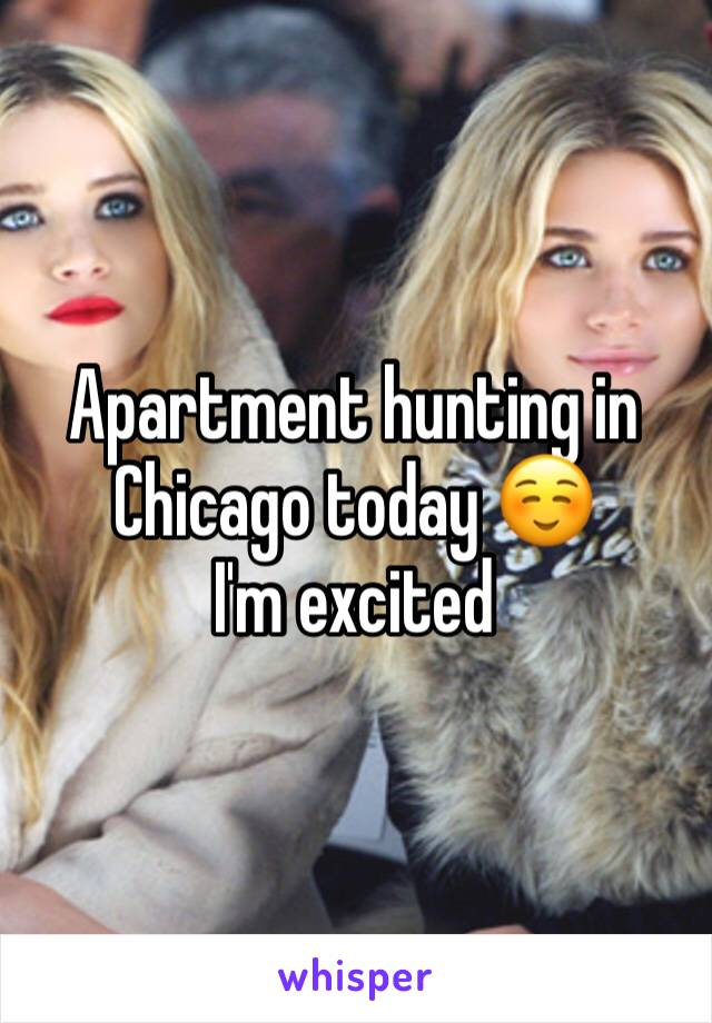 Apartment hunting in Chicago today ☺️ I'm excited