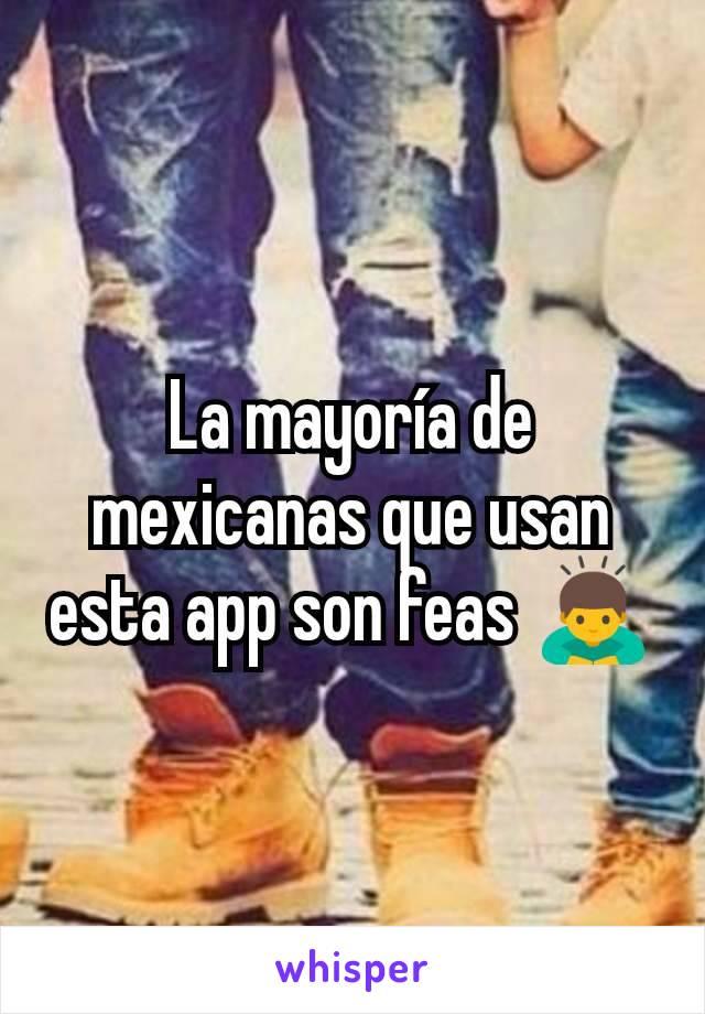 La mayoría de mexicanas que usan esta app son feas 🙇