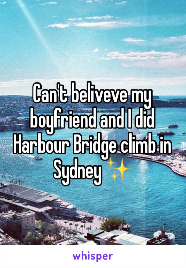 Can't beliveve my boyfriend and I did Harbour Bridge climb in Sydney ✨