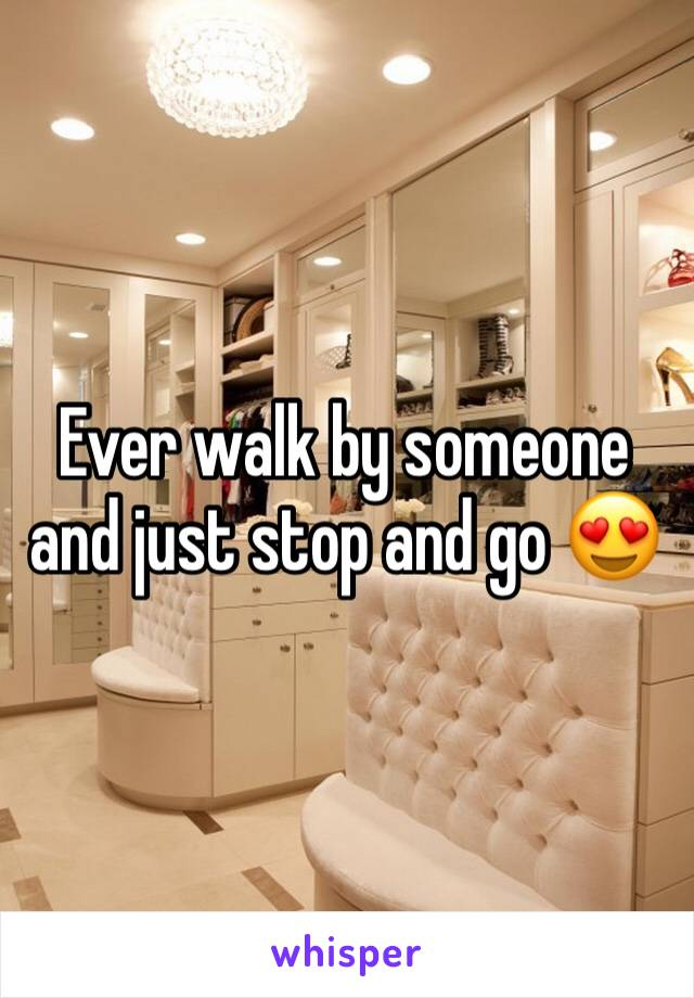 Ever walk by someone and just stop and go 😍