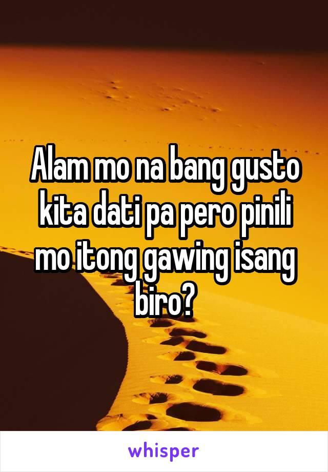 Alam mo na bang gusto kita dati pa pero pinili mo itong gawing isang biro?