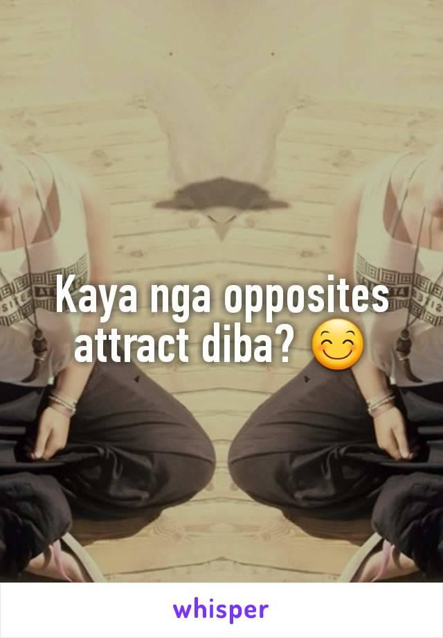 Kaya nga opposites attract diba? 😊