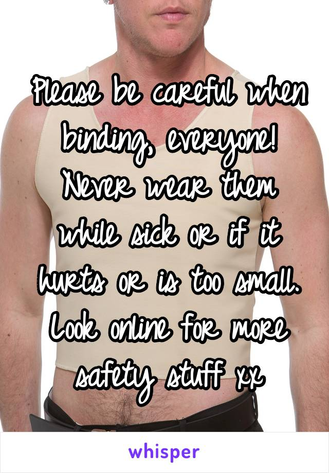 Please be careful when binding, everyone! Never wear them while sick or if it hurts or is too small. Look online for more safety stuff xx