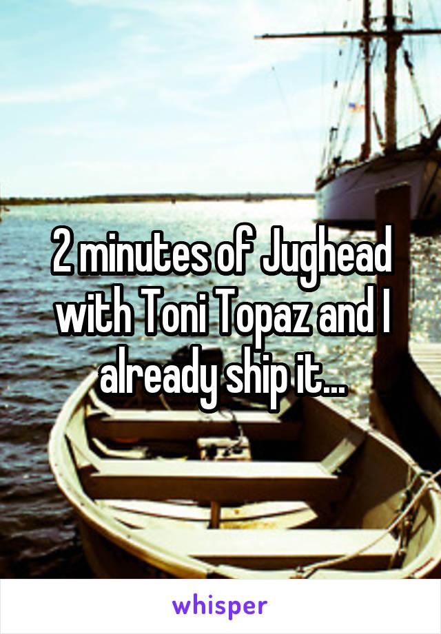 2 minutes of Jughead with Toni Topaz and I already ship it...