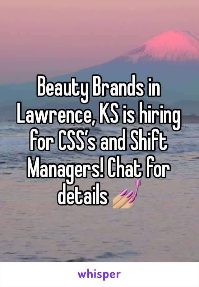 Beauty Brands in Lawrence, KS is hiring for CSS's and Shift Managers! Chat for details 💅🏼