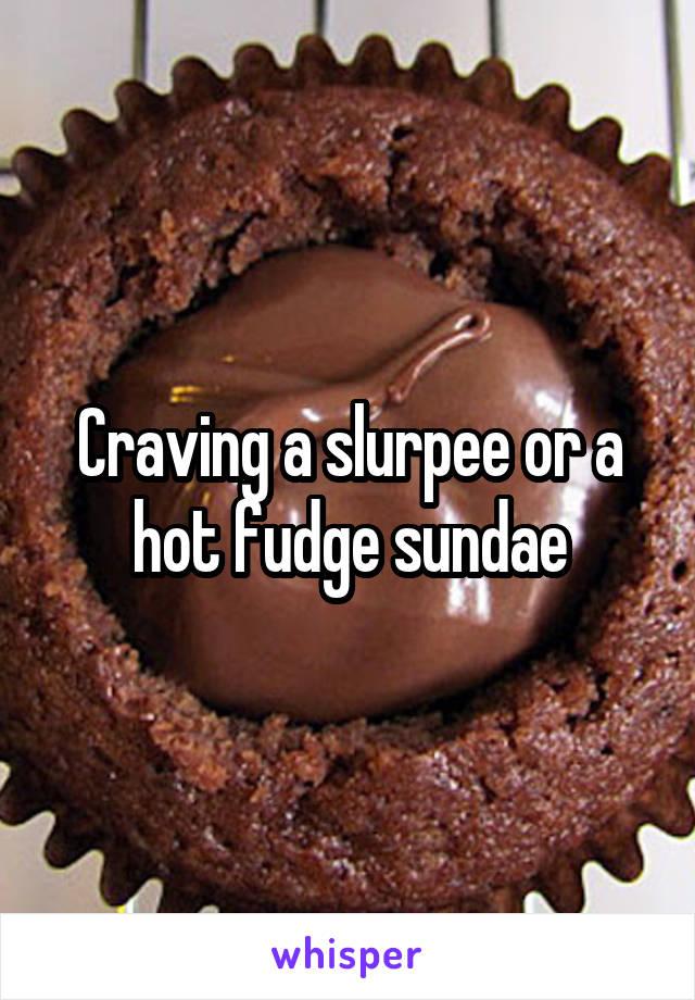 Craving a slurpee or a hot fudge sundae