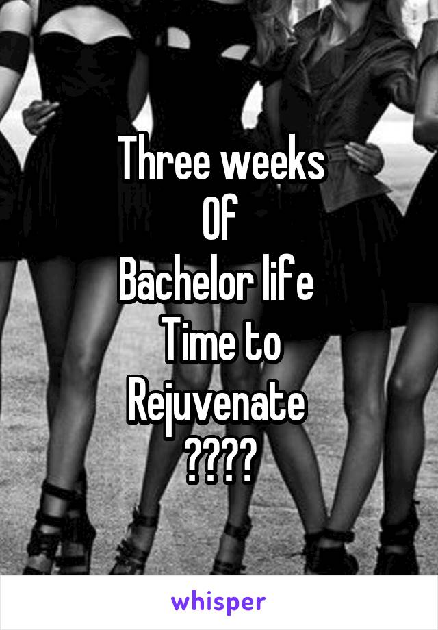 Three weeks Of Bachelor life  Time to Rejuvenate  😜😀🍷👻