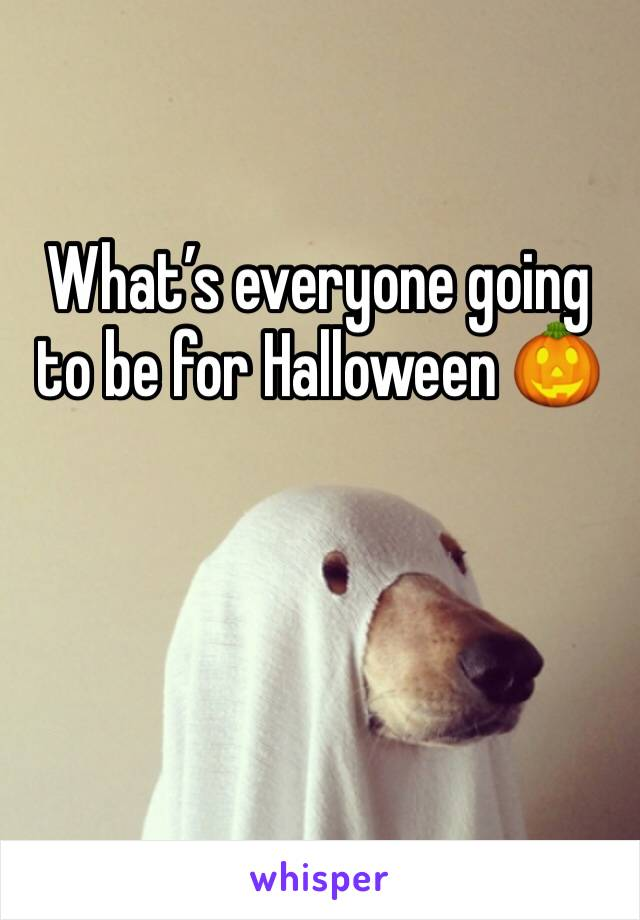 What's everyone going to be for Halloween 🎃