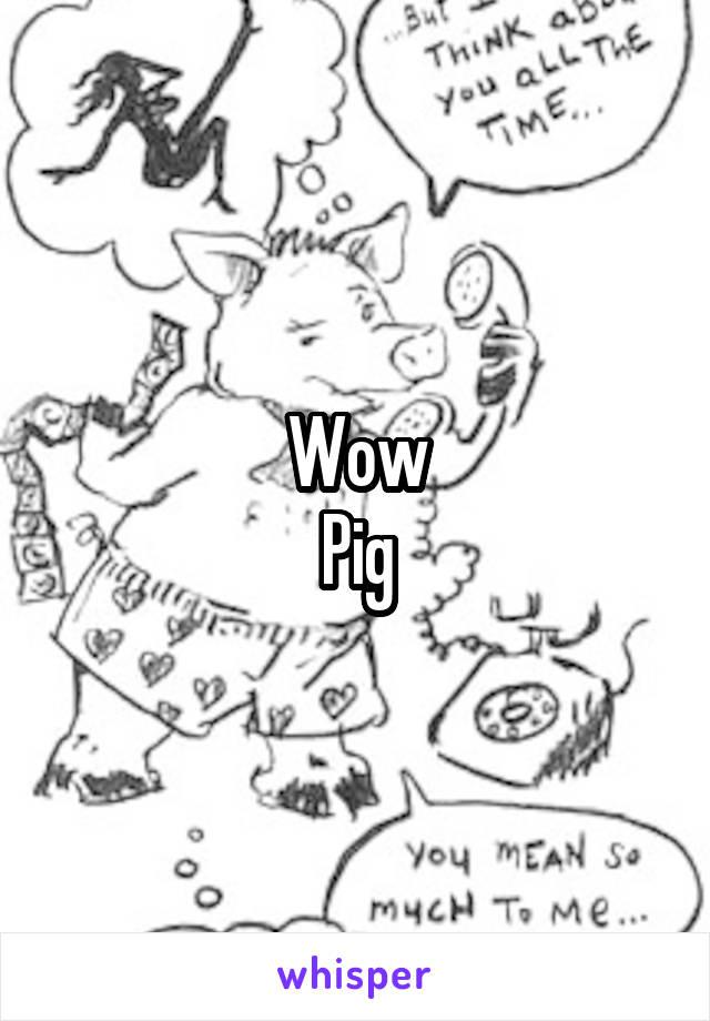 Wow Pig