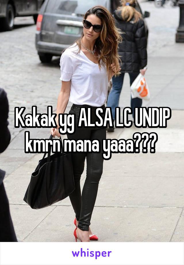 Kakak yg ALSA LC UNDIP kmrn mana yaaa???