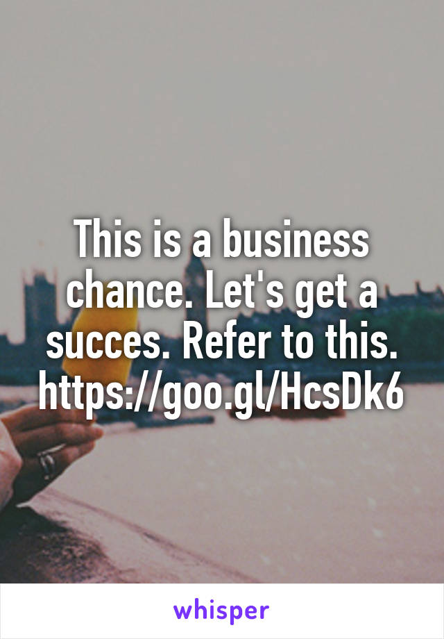 This is a business chance. Let's get a succes. Refer to this. https://goo.gl/HcsDk6