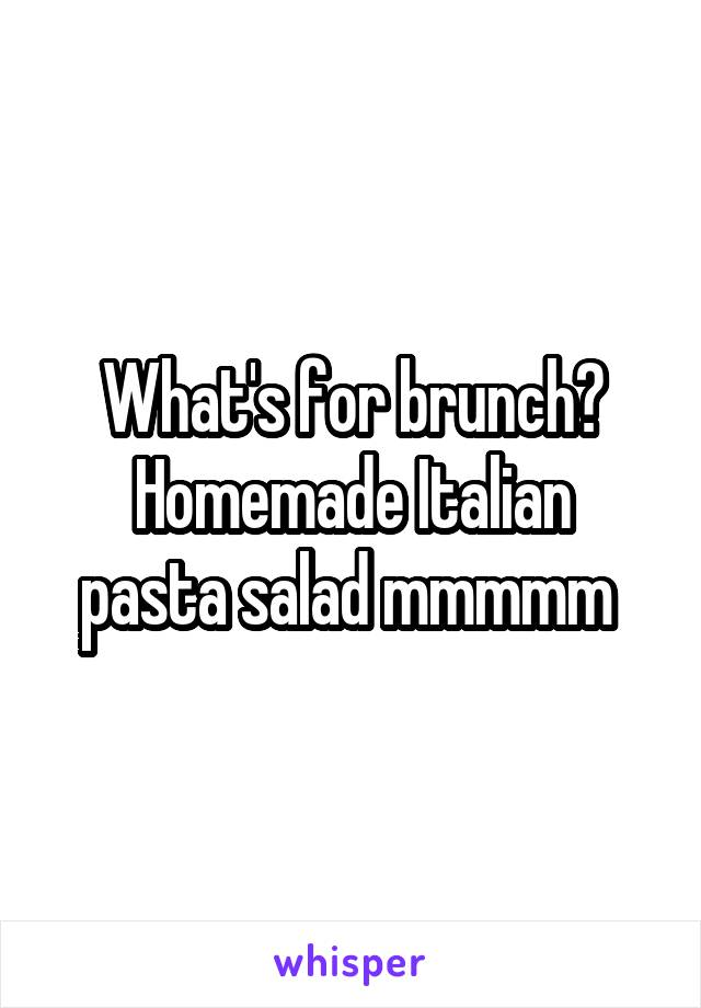 What's for brunch? Homemade Italian pasta salad mmmmm