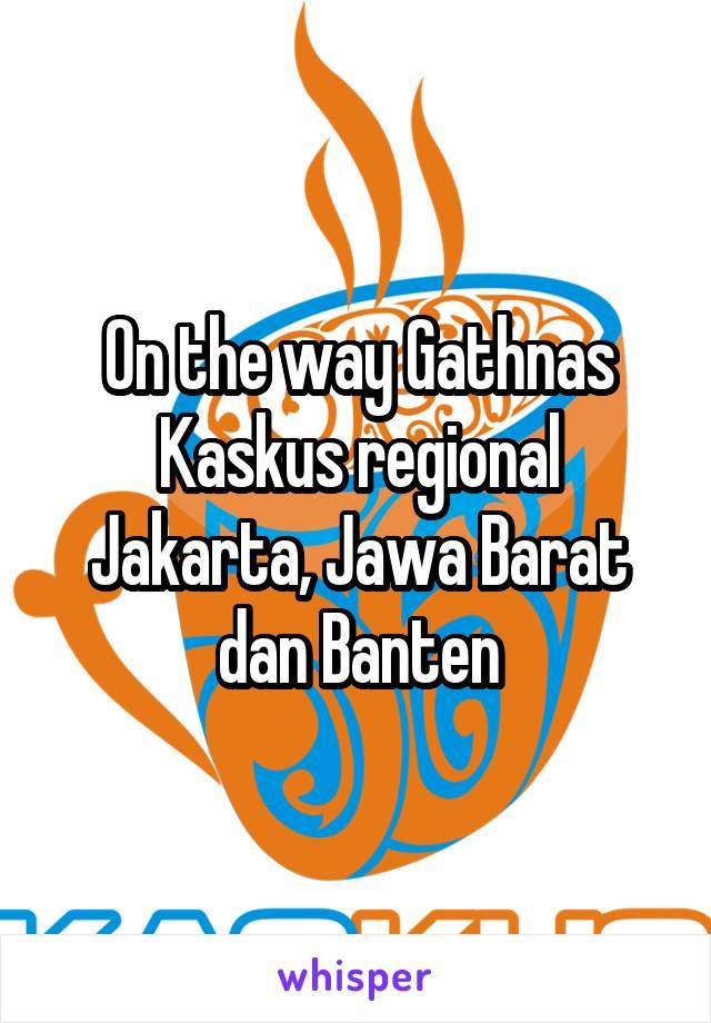 On the way Gathnas Kaskus regional Jakarta, Jawa Barat dan Banten