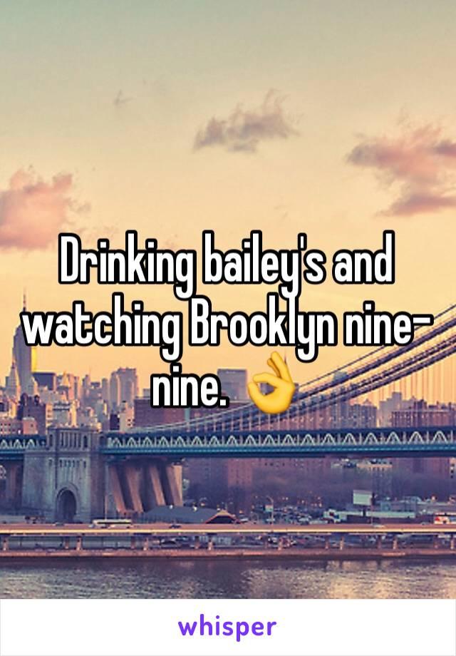 Drinking bailey's and watching Brooklyn nine-nine. 👌