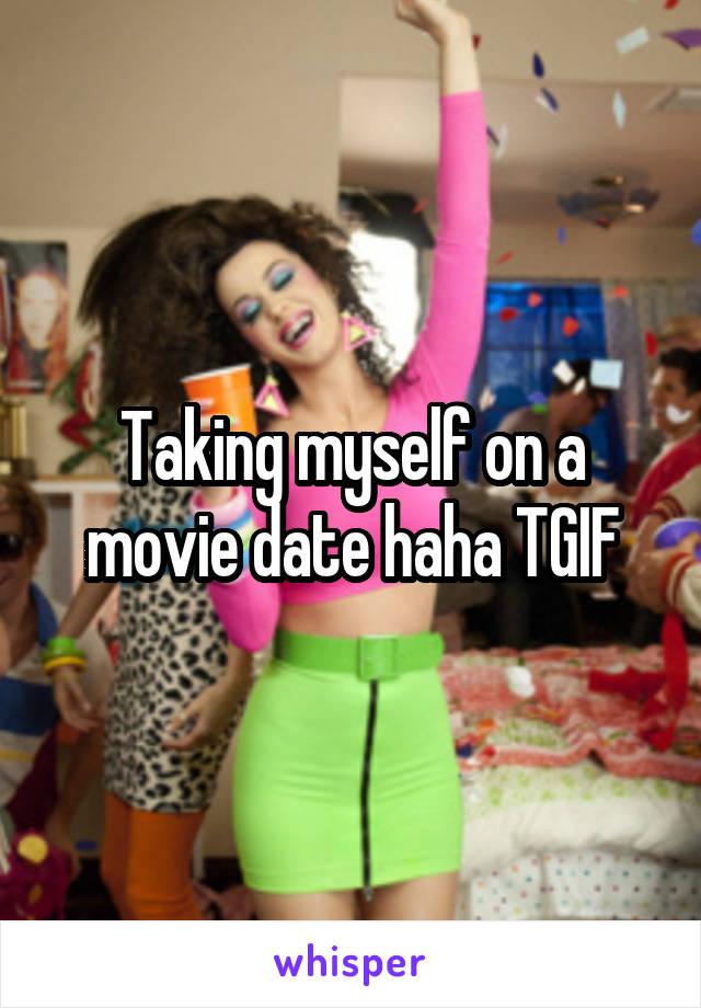Taking myself on a movie date haha TGIF