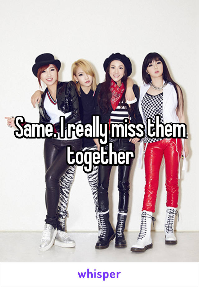 Same. I really miss them together