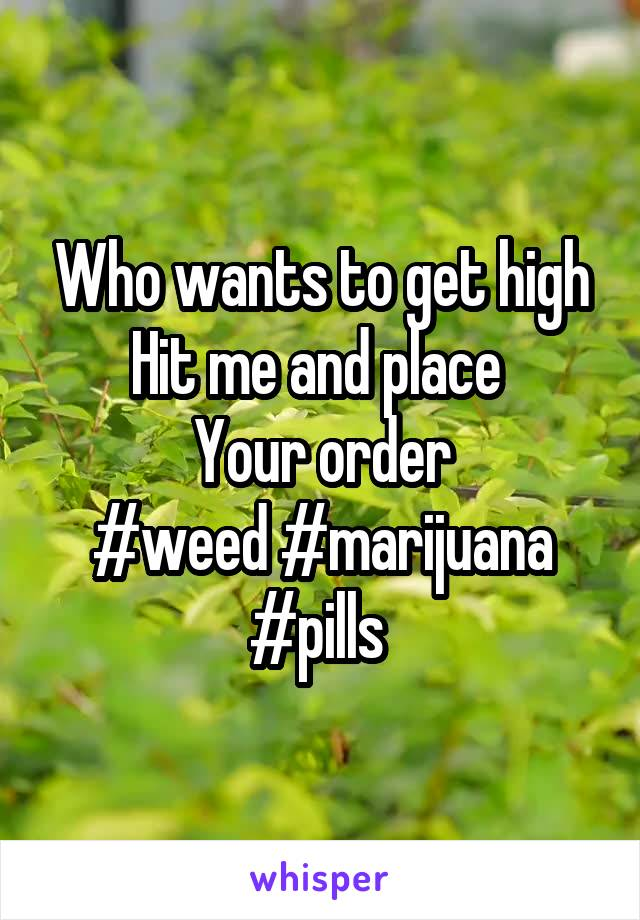 Who wants to get high Hit me and place  Your order #weed #marijuana #pills