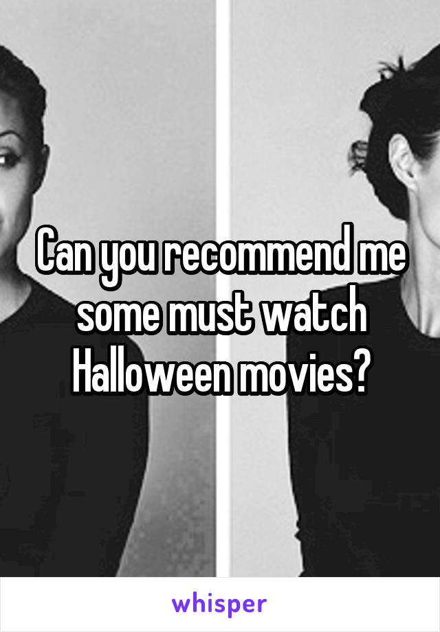 Can you recommend me some must watch Halloween movies?