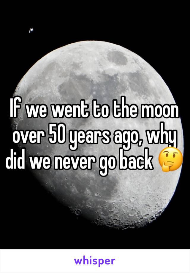 If we went to the moon over 50 years ago, why did we never go back 🤔