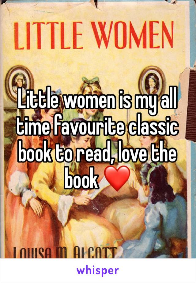 Little women is my all time favourite classic book to read, love the book ❤️