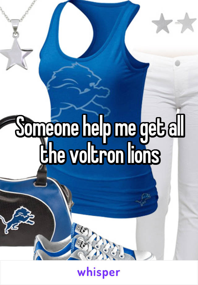 Someone help me get all the voltron lions