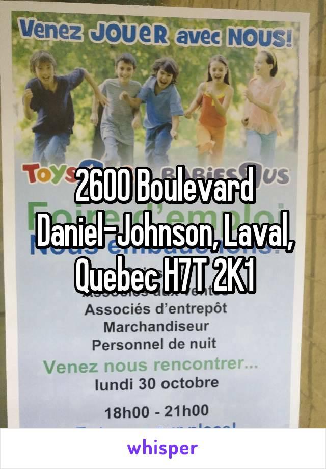 2600 Boulevard Daniel-Johnson, Laval, Quebec H7T 2K1