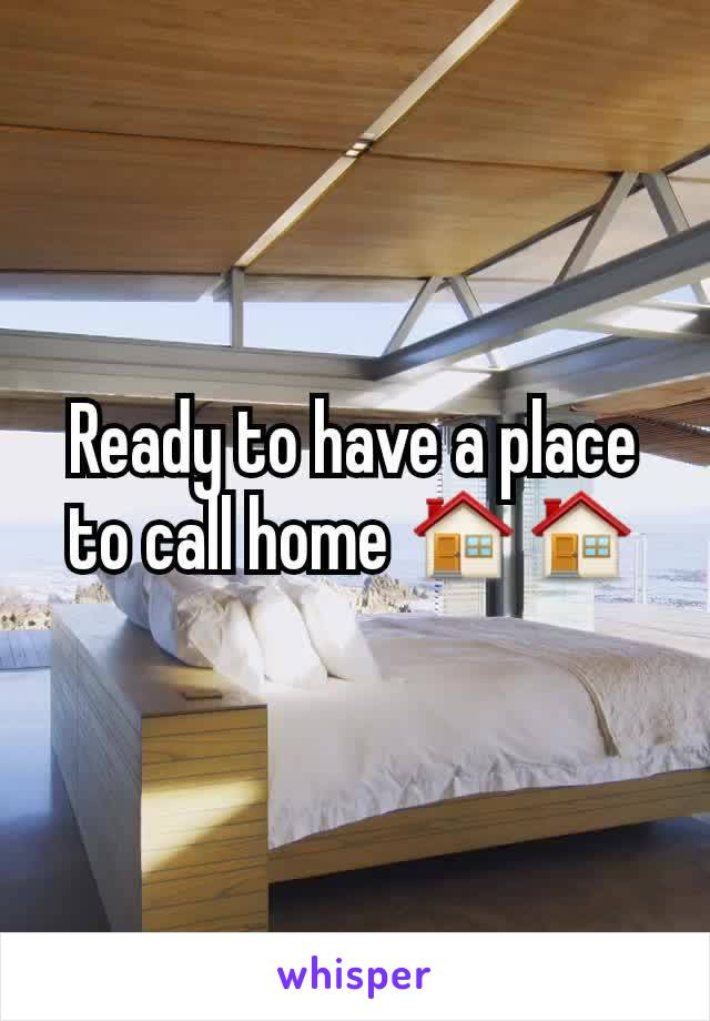 Ready to have a place to call home 🏠🏠