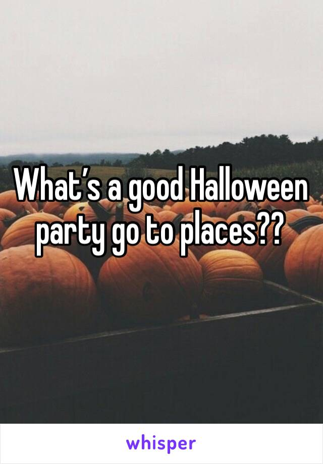 What's a good Halloween party go to places??