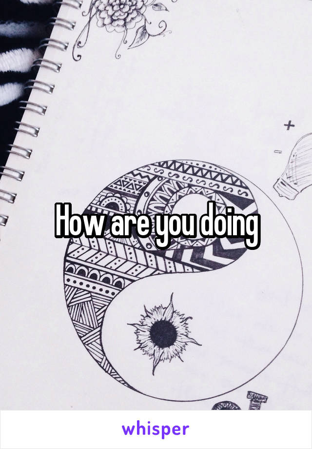 How are you doing