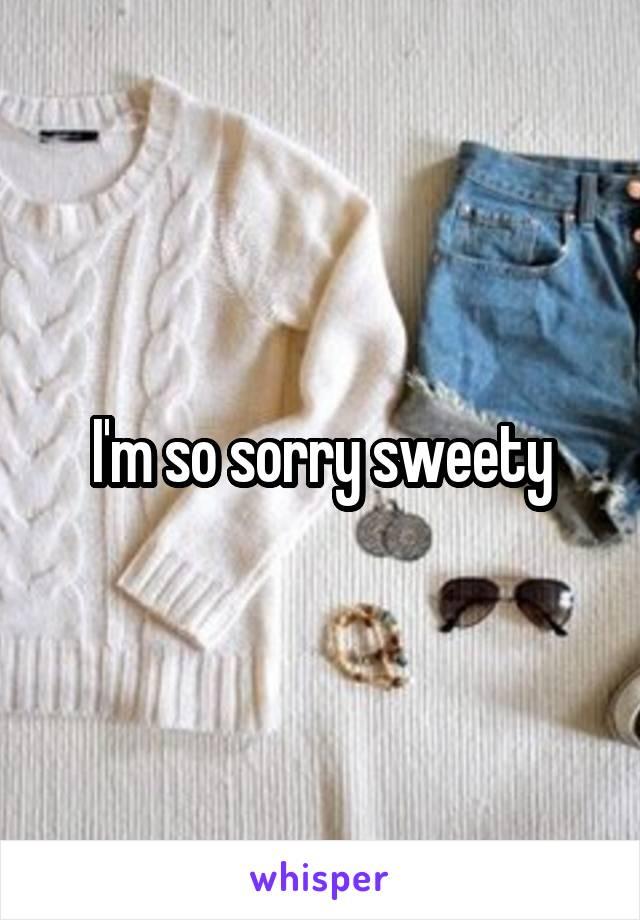 I'm so sorry sweety